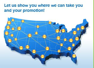 Let us show you where we can take you and your promotion.