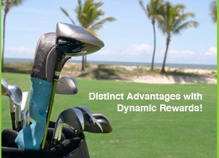 Distinct advantages with Dynamic Rewards